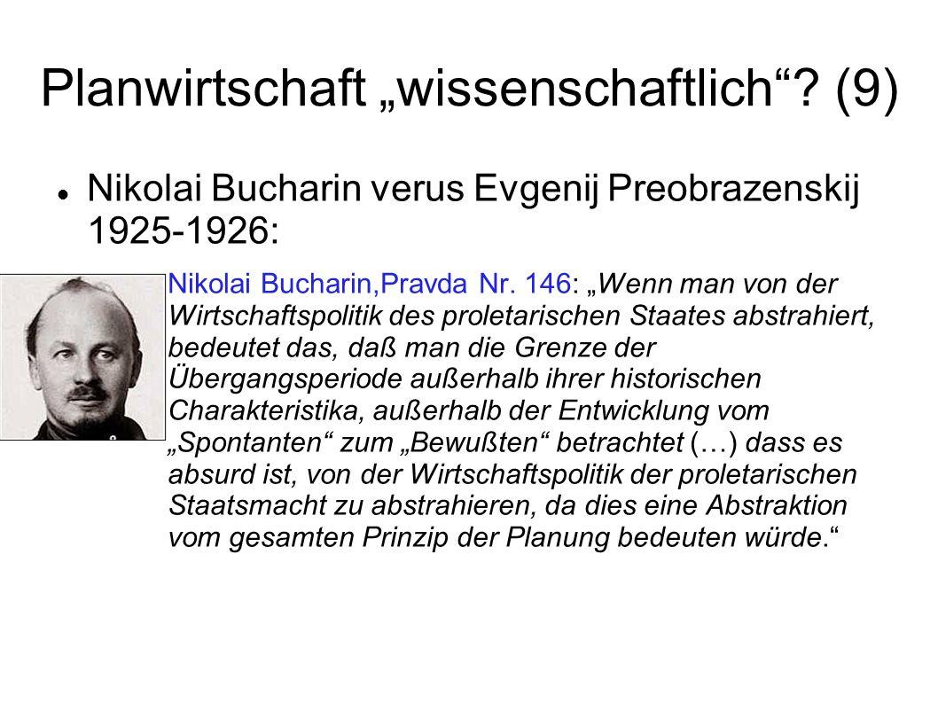 Planwirtschaft wissenschaftlich? (9) Nikolai Bucharin verus Evgenij Preobrazenskij 1925-1926: Nikolai Bucharin,Pravda Nr. 146: Wenn man von der Wirtsc