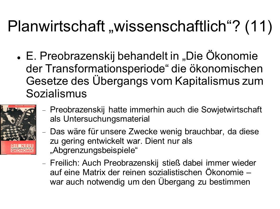 Planwirtschaft wissenschaftlich? (11) E. Preobrazenskij behandelt in Die Ökonomie der Transformationsperiode die ökonomischen Gesetze des Übergangs vo