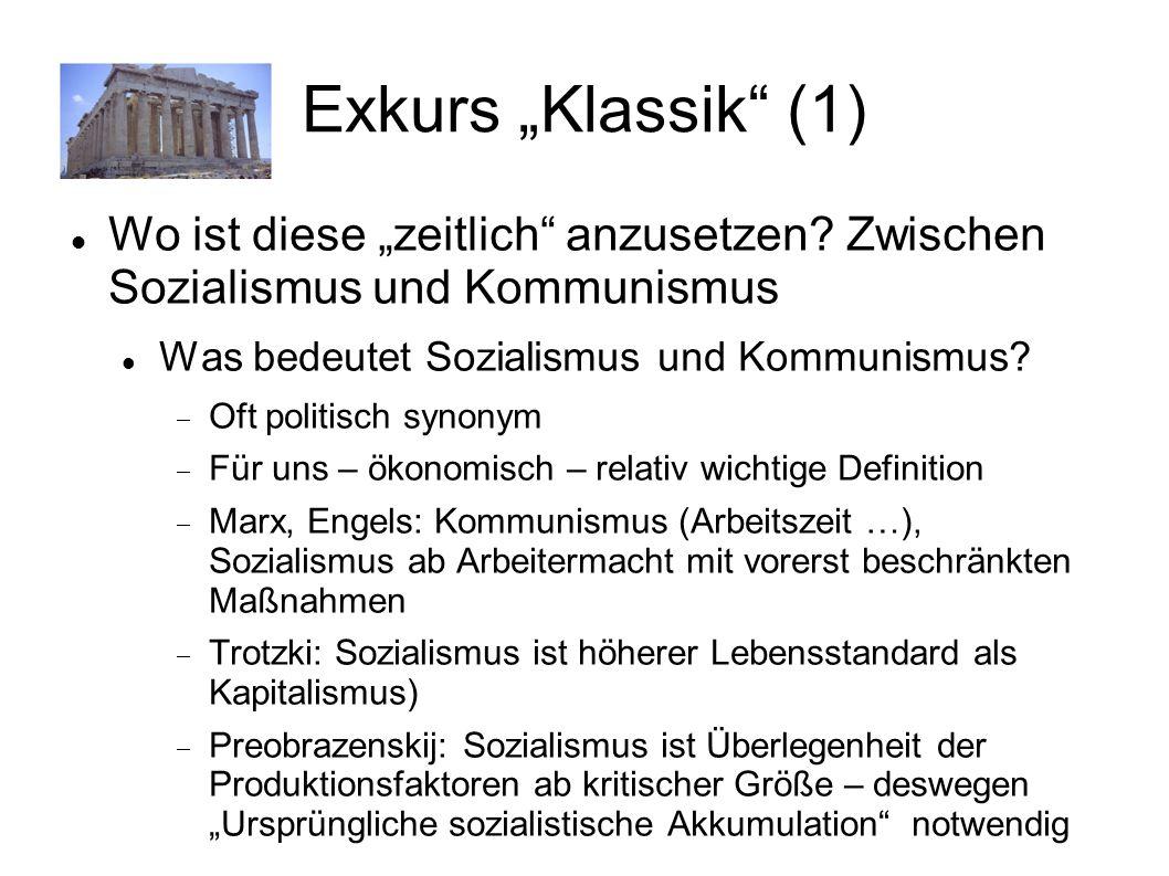 Exkurs Klassik (1) Wo ist diese zeitlich anzusetzen? Zwischen Sozialismus und Kommunismus Was bedeutet Sozialismus und Kommunismus? Oft politisch syno
