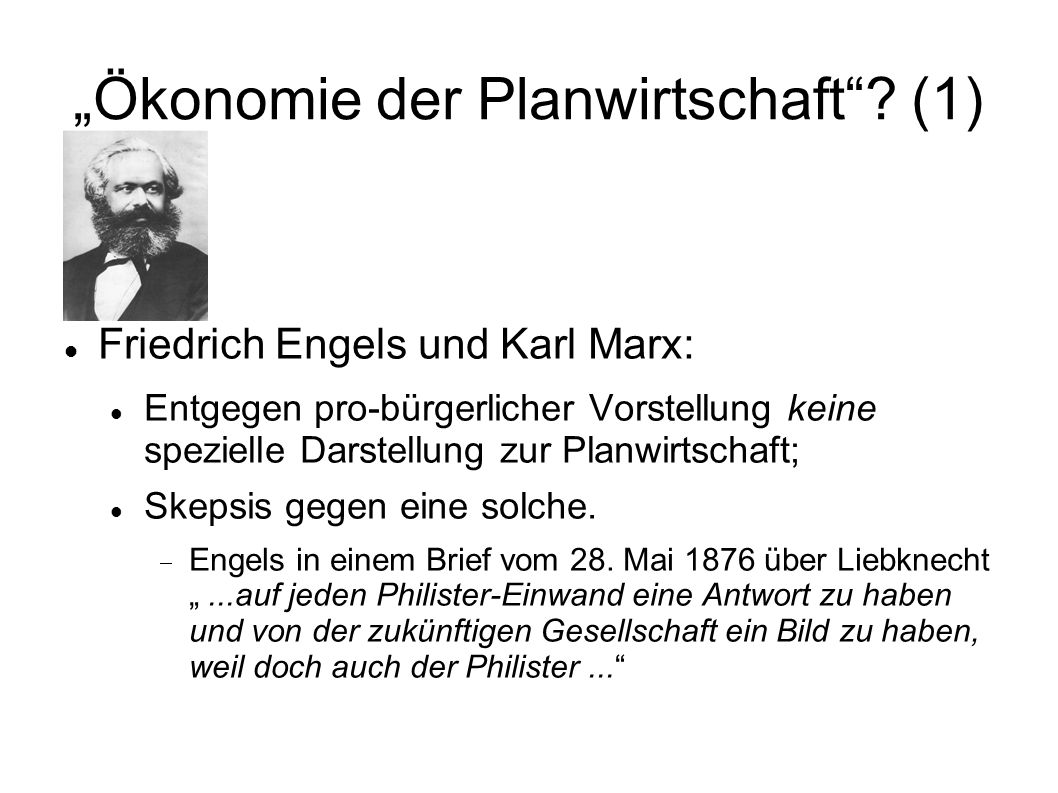 Ökonomie der Planwirtschaft? (1) Friedrich Engels und Karl Marx: Entgegen pro-bürgerlicher Vorstellung keine spezielle Darstellung zur Planwirtschaft;