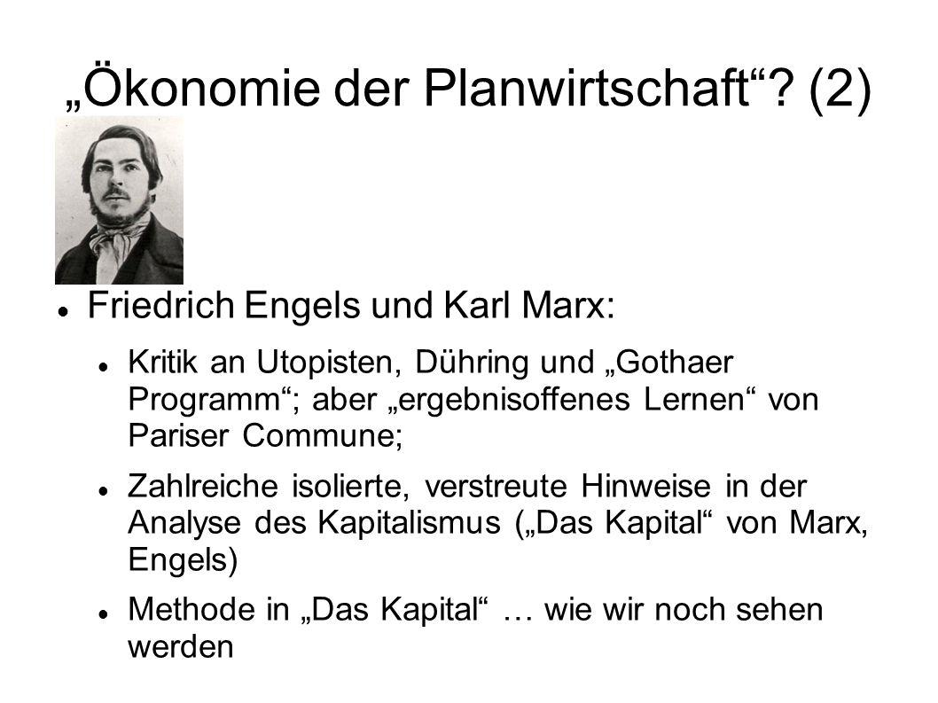 Ökonomie der Planwirtschaft? (2) Friedrich Engels und Karl Marx: Kritik an Utopisten, Dühring und Gothaer Programm; aber ergebnisoffenes Lernen von Pa