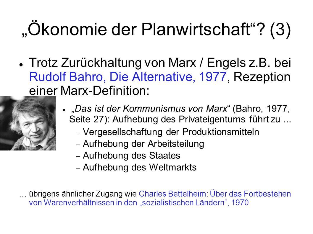 Ökonomie der Planwirtschaft? (3) Trotz Zurückhaltung von Marx / Engels z.B. bei Rudolf Bahro, Die Alternative, 1977, Rezeption einer Marx-Definition: