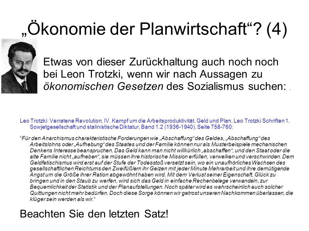 Ökonomie der Planwirtschaft? (4) Etwas von dieser Zurückhaltung auch noch noch bei Leon Trotzki, wenn wir nach Aussagen zu ökonomischen Gesetzen des S