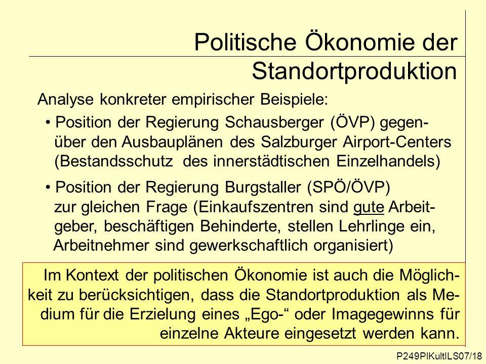 Politische Ökonomie der Standortproduktion P249PlKultILS07/18 Analyse konkreter empirischer Beispiele: Position der Regierung Schausberger (ÖVP) gegen