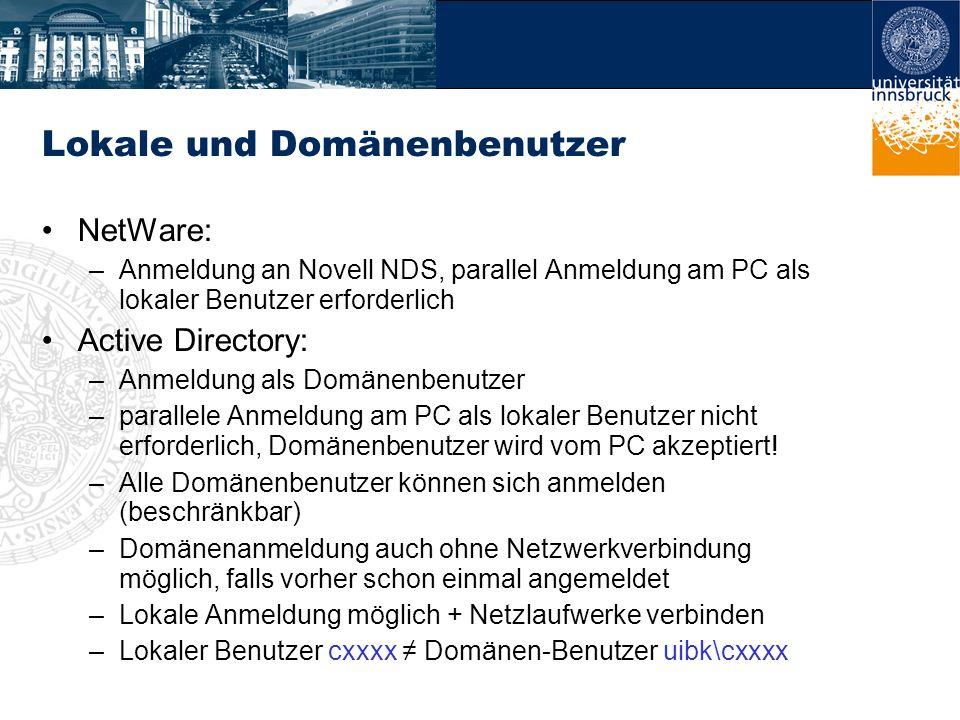 Lokale und Domänenbenutzer NetWare: –Anmeldung an Novell NDS, parallel Anmeldung am PC als lokaler Benutzer erforderlich Active Directory: –Anmeldung
