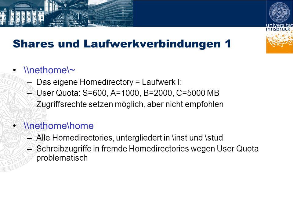 Shares und Laufwerkverbindungen 1 \\nethome\~ –Das eigene Homedirectory = Laufwerk I: –User Quota: S=600, A=1000, B=2000, C=5000 MB –Zugriffsrechte se