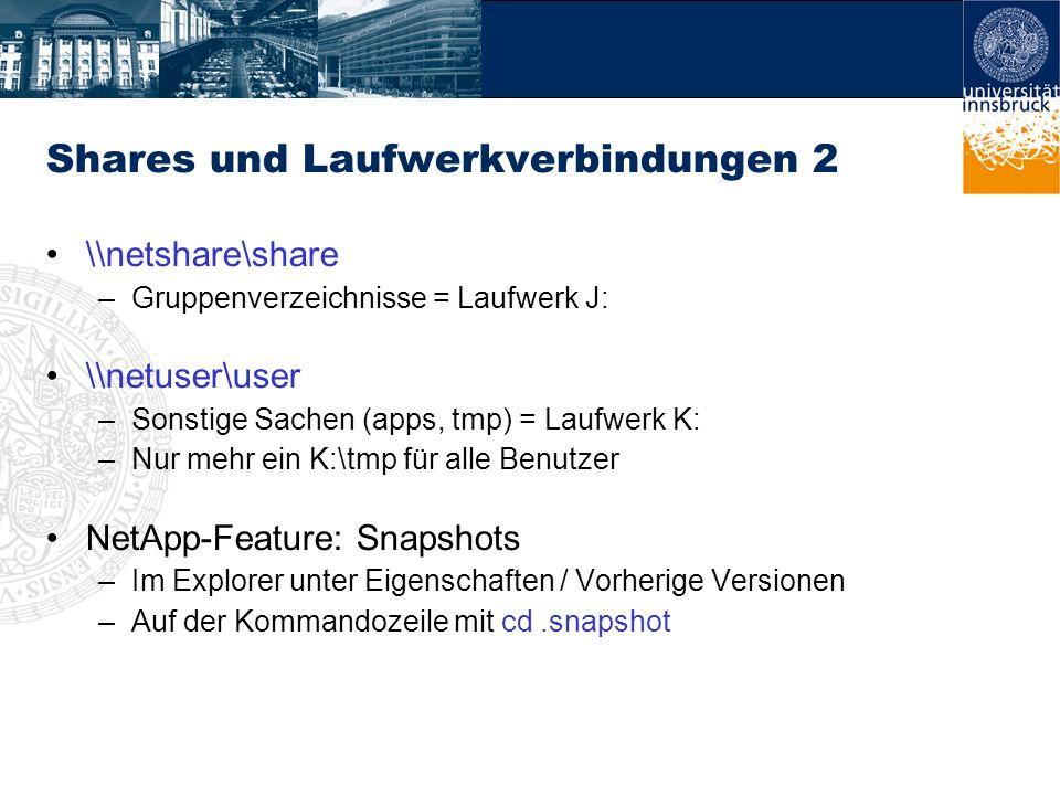 Shares und Laufwerkverbindungen 2 \\netshare\share –Gruppenverzeichnisse = Laufwerk J: \\netuser\user –Sonstige Sachen (apps, tmp) = Laufwerk K: –Nur