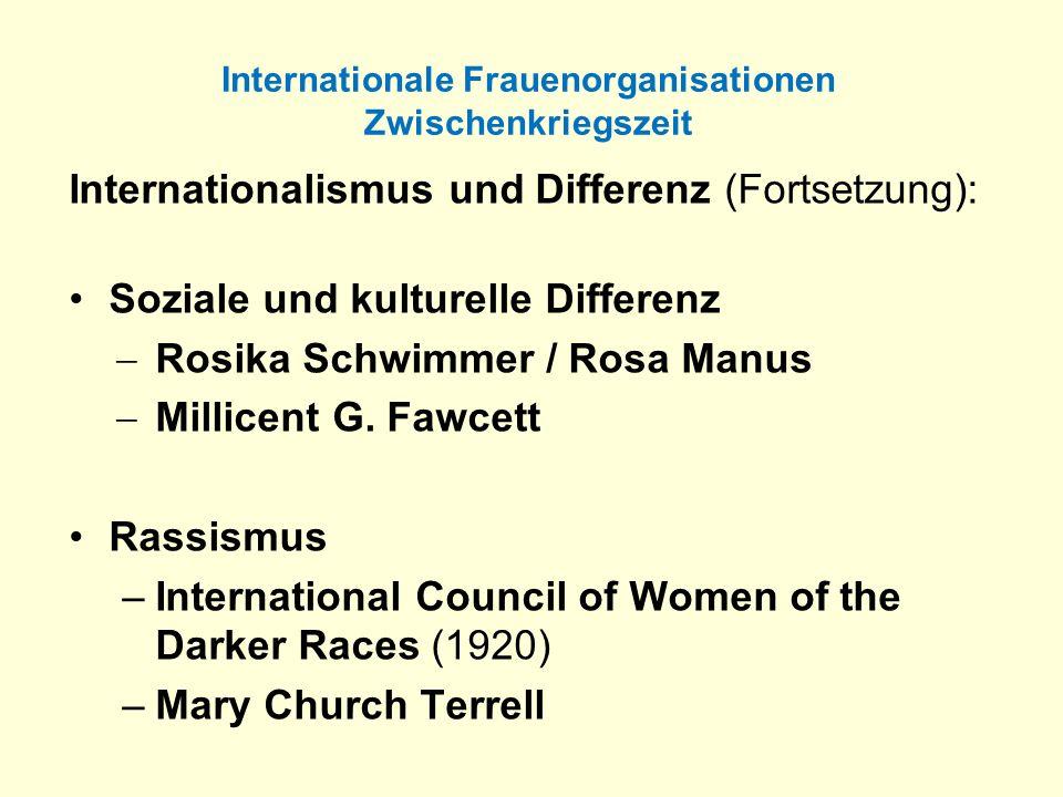 Internationale Frauenorganisationen Zwischenkriegszeit Internationalismus und Differenz (Fortsetzung): Soziale und kulturelle Differenz Rosika Schwimm