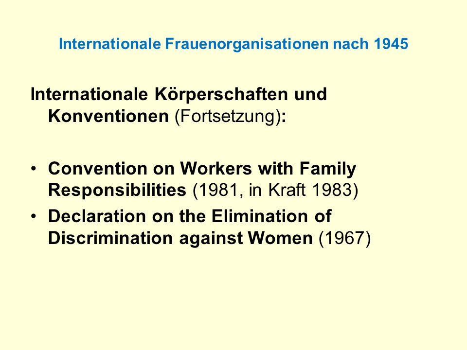 Internationale Frauenorganisationen nach 1945 Internationale Körperschaften und Konventionen (Fortsetzung): Convention on Workers with Family Responsi