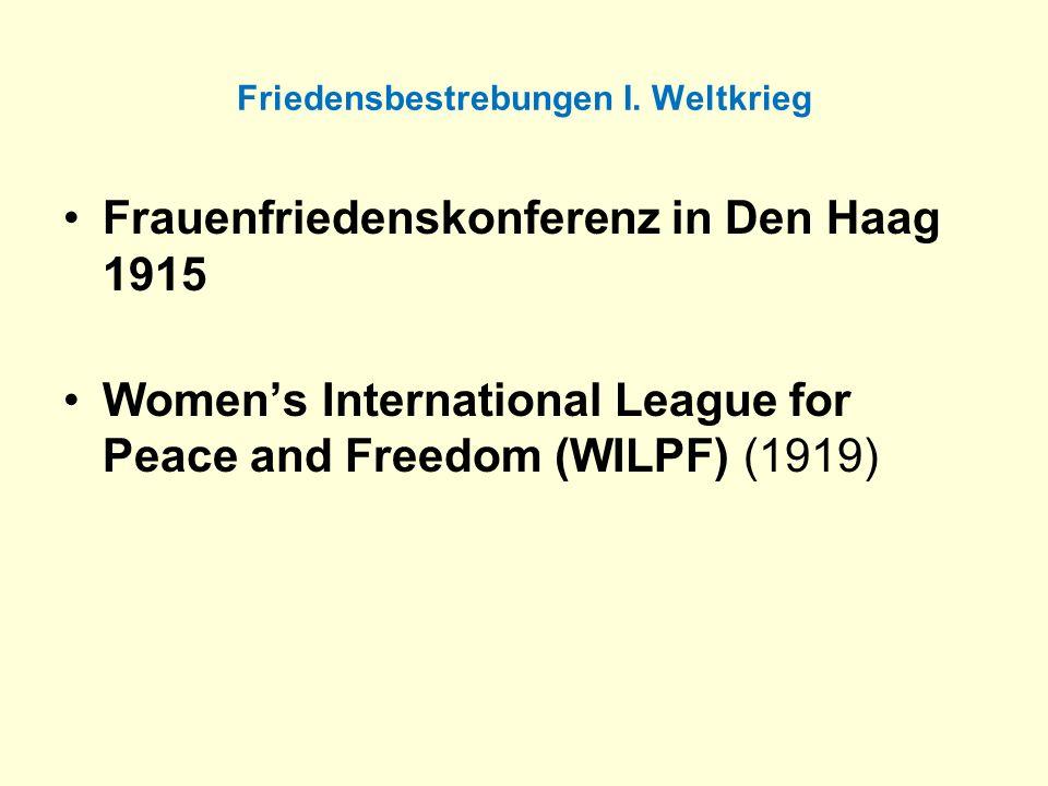 Friedensbestrebungen I. Weltkrieg Frauenfriedenskonferenz in Den Haag 1915 Womens International League for Peace and Freedom (WILPF) (1919)