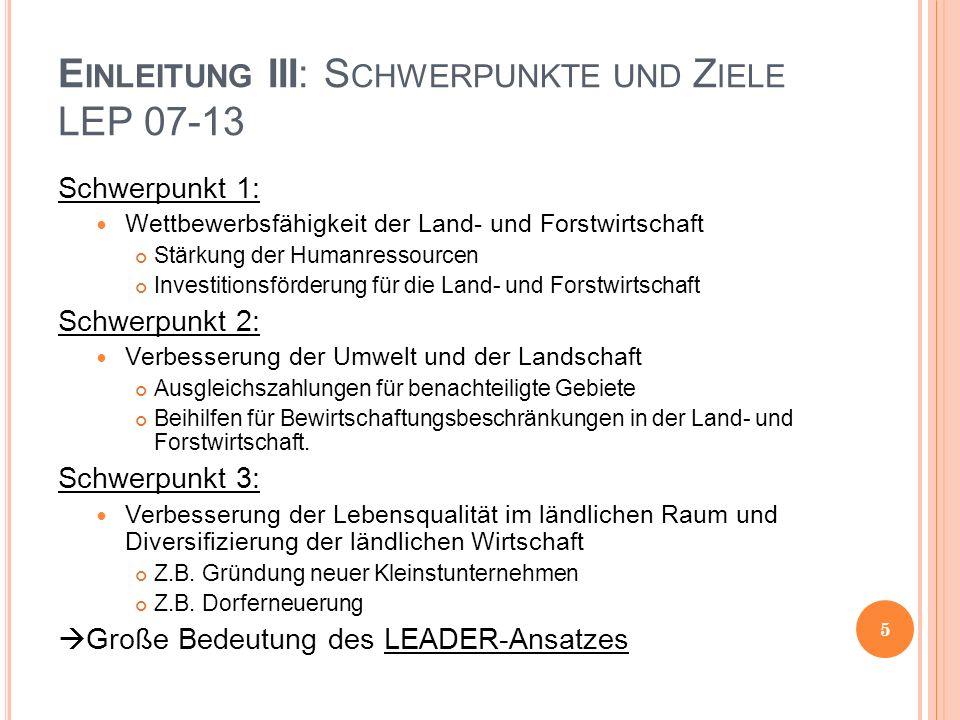 E INLEITUNG III: S CHWERPUNKTE UND Z IELE LEP 07-13 Schwerpunkt 1: Wettbewerbsfähigkeit der Land- und Forstwirtschaft Stärkung der Humanressourcen Inv