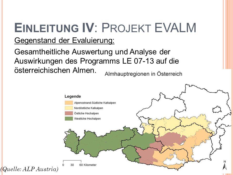 E INLEITUNG IV: P ROJEKT EVALM Gegenstand der Evaluierung: Gesamtheitliche Auswertung und Analyse der Auswirkungen des Programms LE 07-13 auf die öste
