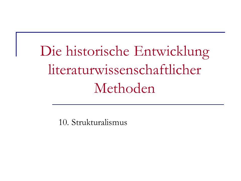 Die historische Entwicklung literaturwissenschaftlicher Methoden 10. Strukturalismus