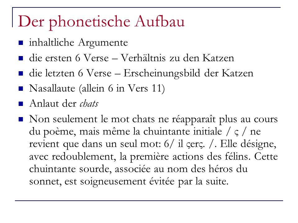 Der phonetische Aufbau inhaltliche Argumente die ersten 6 Verse – Verhältnis zu den Katzen die letzten 6 Verse – Erscheinungsbild der Katzen Nasallaut