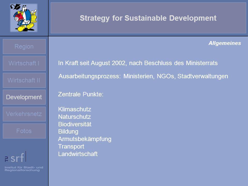 Region Wirtschaft I Wirtschaft II Development Verkehrsnetz Fotos Strategy for Sustainable Development In Kraft seit August 2002, nach Beschluss des Mi
