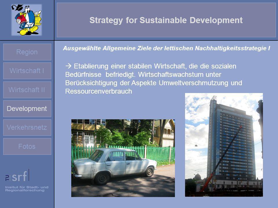 Region Wirtschaft I Wirtschaft II Development Verkehrsnetz Fotos Strategy for Sustainable Development Etablierung einer stabilen Wirtschaft, die die s