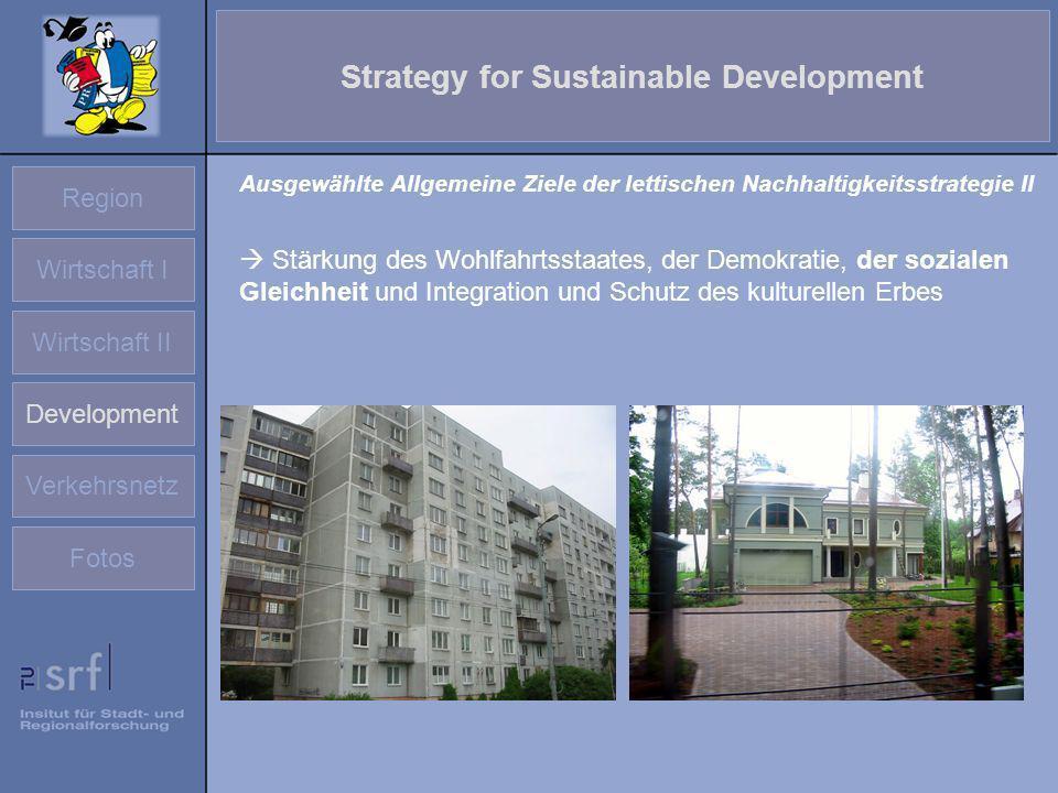 Region Wirtschaft I Wirtschaft II Development Verkehrsnetz Fotos Strategy for Sustainable Development Stärkung des Wohlfahrtsstaates, der Demokratie,