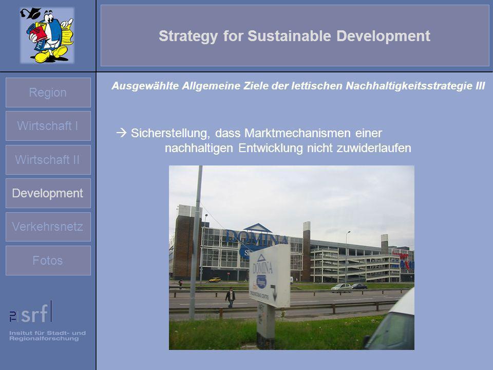 Region Wirtschaft I Wirtschaft II Development Verkehrsnetz Fotos Strategy for Sustainable Development Sicherstellung, dass Marktmechanismen einer nach