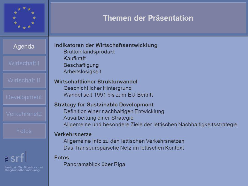 Themen der Präsentation Agenda Wirtschaft I Wirtschaft II Development Verkehrsnetz Fotos Indikatoren der Wirtschaftsentwicklung Bruttoinlandsprodukt K