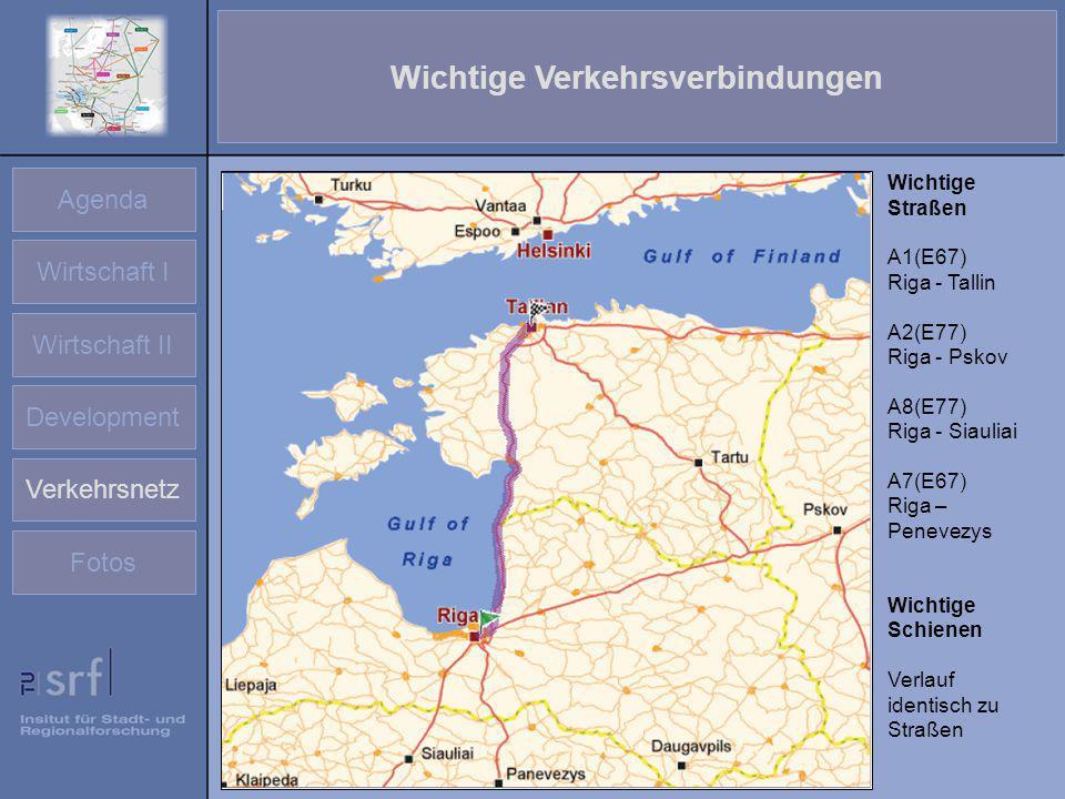 Agenda Wirtschaft I Wirtschaft II Development Verkehrsnetz Fotos Wichtige Verkehrsverbindungen Wichtige Straßen A1(E67) Riga - Tallin A2(E77) Riga - P