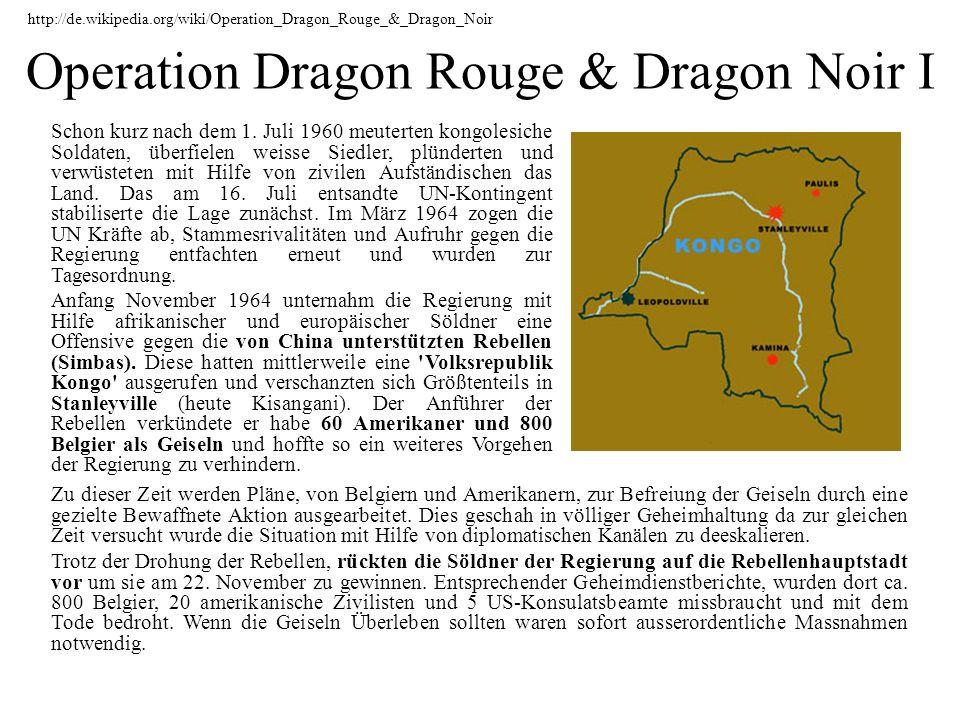 Operation Dragon Rouge & Dragon Noir I http://de.wikipedia.org/wiki/Operation_Dragon_Rouge_&_Dragon_Noir Schon kurz nach dem 1. Juli 1960 meuterten ko