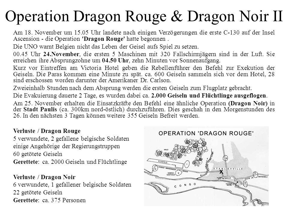 Operation Dragon Rouge & Dragon Noir II Am 18. November um 15.05 Uhr landete nach einigen Verzögerungen die erste C-130 auf der Insel Ascension - die