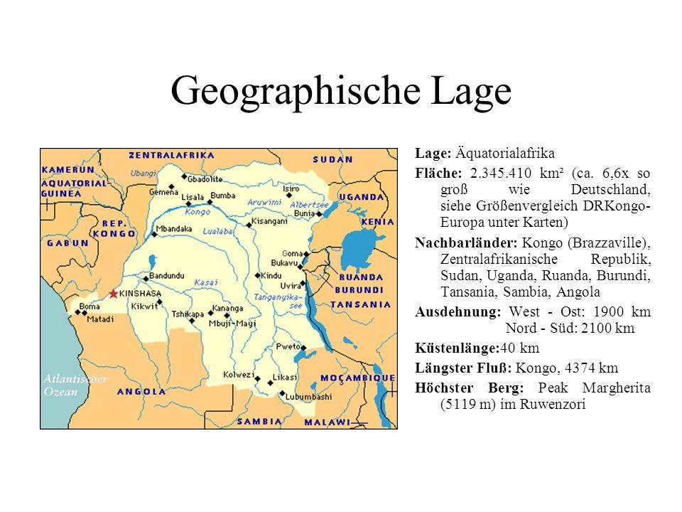 Geographische Lage Lage: Äquatorialafrika Fläche: 2.345.410 km² (ca. 6,6x so groß wie Deutschland, siehe Größenvergleich DRKongo- Europa unter Karten)