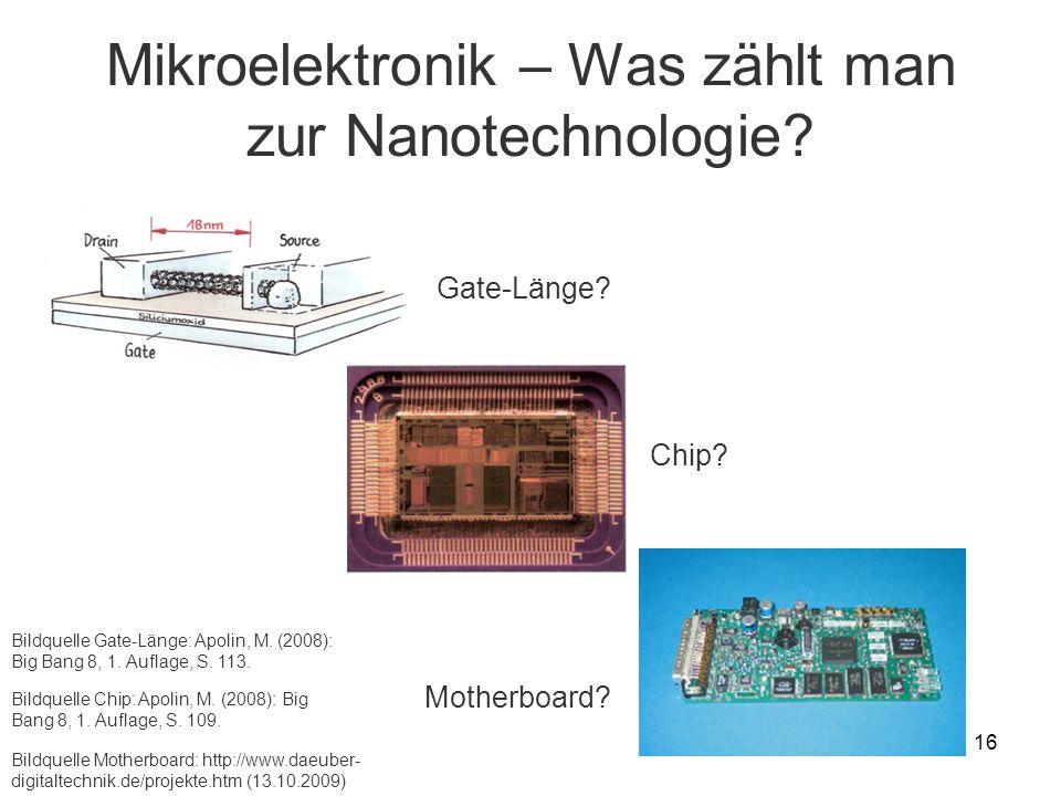 16 Mikroelektronik – Was zählt man zur Nanotechnologie? Bildquelle Chip: Apolin, M. (2008): Big Bang 8, 1. Auflage, S. 109. Bildquelle Motherboard: ht