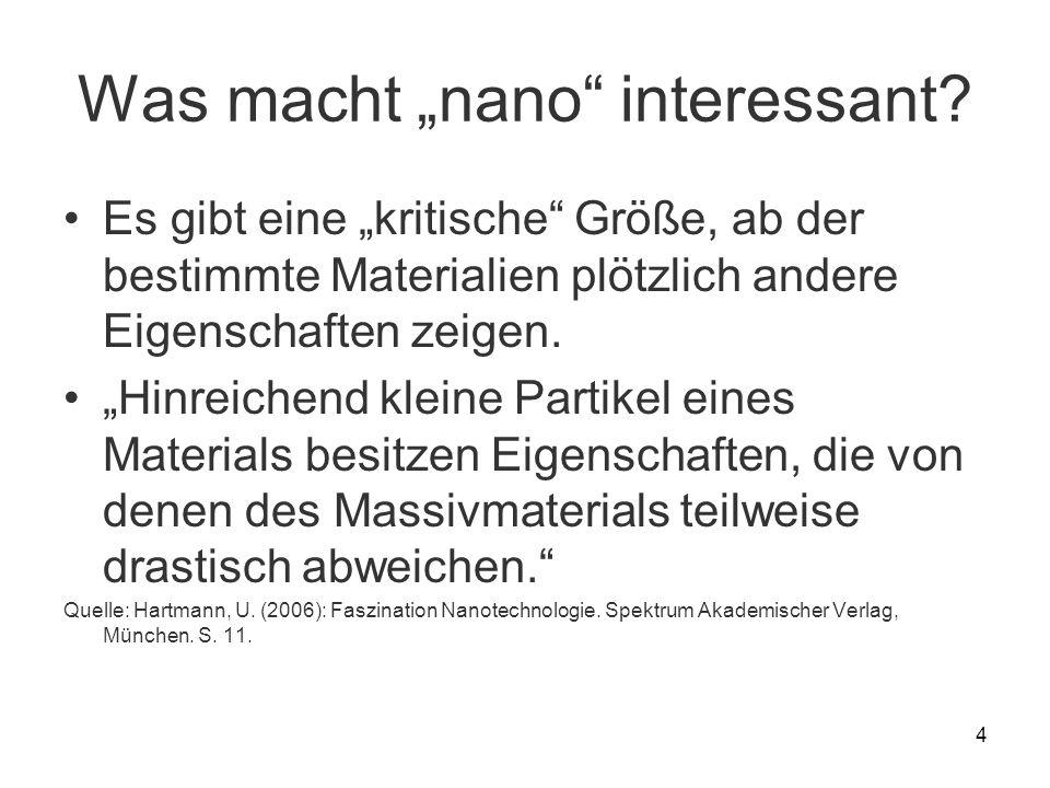 4 Was macht nano interessant? Es gibt eine kritische Größe, ab der bestimmte Materialien plötzlich andere Eigenschaften zeigen. Hinreichend kleine Par