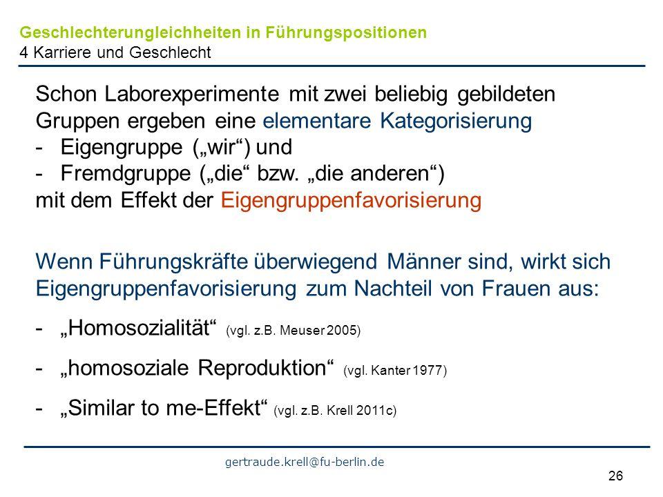 gertraude.krell@fu-berlin.de 26 Schon Laborexperimente mit zwei beliebig gebildeten Gruppen ergeben eine elementare Kategorisierung -Eigengruppe (wir)