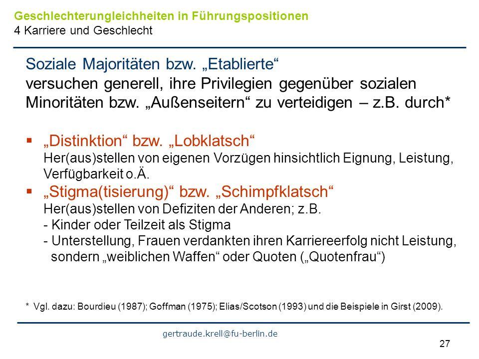 gertraude.krell@fu-berlin.de 27 Soziale Majoritäten bzw. Etablierte versuchen generell, ihre Privilegien gegenüber sozialen Minoritäten bzw. Außenseit