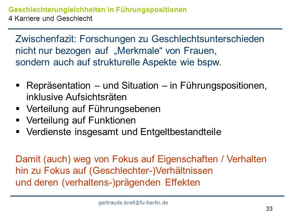 gertraude.krell@fu-berlin.de 33 Zwischenfazit: Forschungen zu Geschlechtsunterschieden nicht nur bezogen auf Merkmale von Frauen, sondern auch auf str