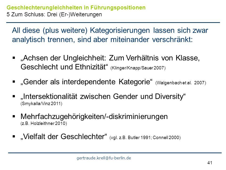 gertraude.krell@fu-berlin.de 41 All diese (plus weitere) Kategorisierungen lassen sich zwar analytisch trennen, sind aber miteinander verschränkt: Ach