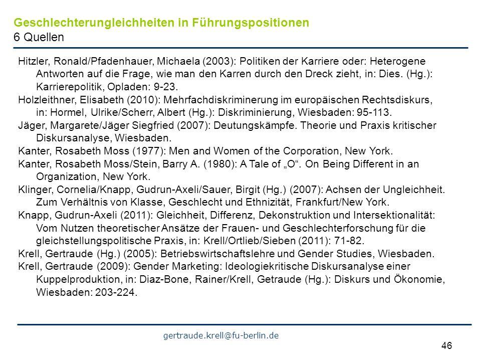gertraude.krell@fu-berlin.de 46 Hitzler, Ronald/Pfadenhauer, Michaela (2003): Politiken der Karriere oder: Heterogene Antworten auf die Frage, wie man