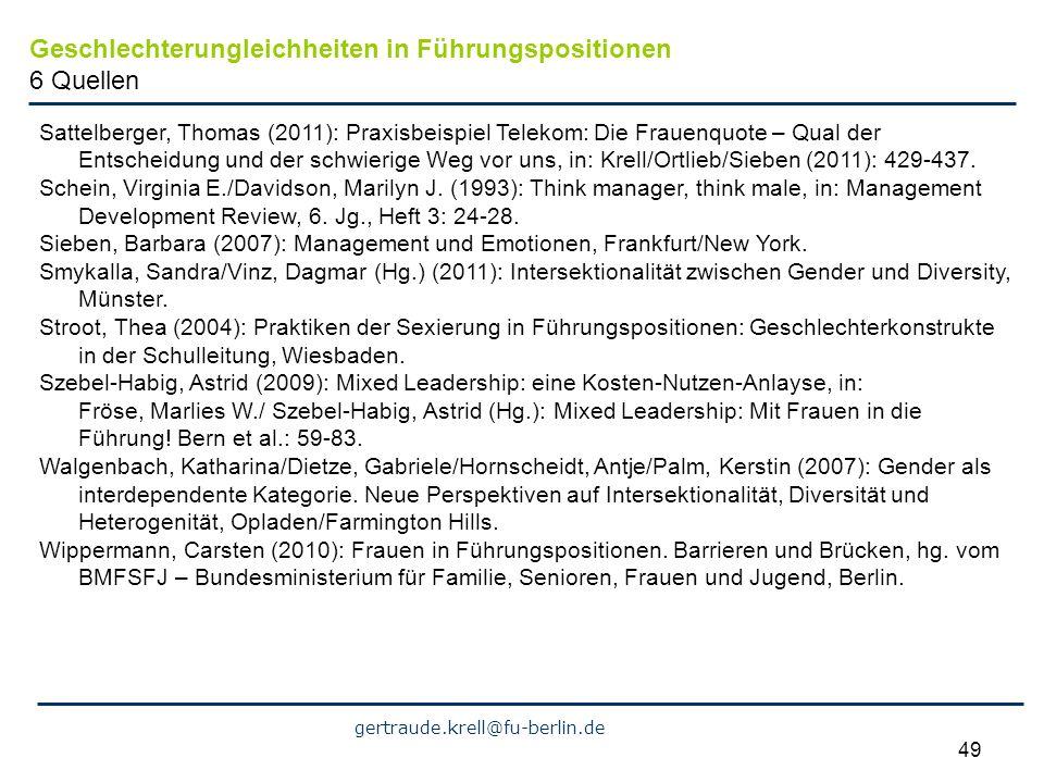 gertraude.krell@fu-berlin.de 49 Sattelberger, Thomas (2011): Praxisbeispiel Telekom: Die Frauenquote – Qual der Entscheidung und der schwierige Weg vo