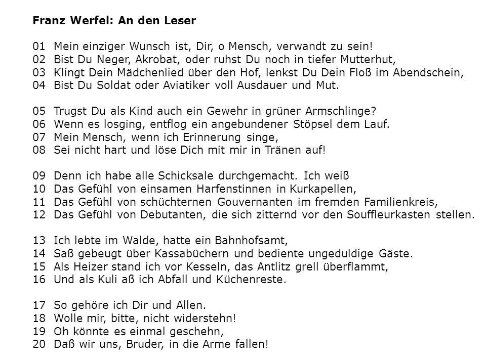 Franz Werfel: An den Leser 01 Mein einziger Wunsch ist, Dir, o Mensch, verwandt zu sein! 02 Bist Du Neger, Akrobat, oder ruhst Du noch in tiefer Mutte