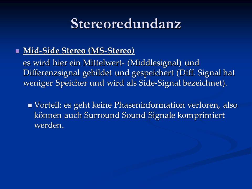 Wird das Signal stereo übertragen, muss man dieses nicht 2 mal übertragen (z.B. Gesang), außer es sind z.B. Instrumente die nicht auf beiden Kanälen g