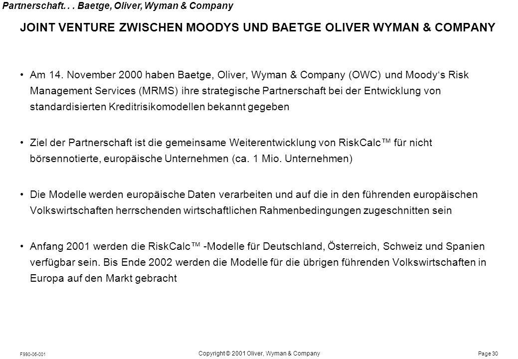 Notes: Page 30 Copyright © 2001 Oliver, Wyman & Company F990-06-001 JOINT VENTURE ZWISCHEN MOODYS UND BAETGE OLIVER WYMAN & COMPANY Partnerschaft... B