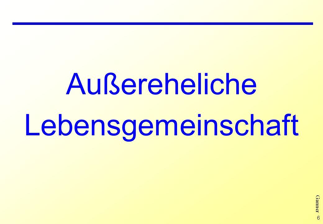 7 Ganner Nichteheliche Lebensgemeinschaft (1) auf längere Dauer ausgerichtete Verbindung zweier Personen l GesbR (§§ 1175 ff ABGB) Keine ehelichen Rechte und Pflichten Daher l keine gegenseitigen Unterhaltsansprüche (aber § 235 ABGB) l keine Erbansprüche Ø Testamentserrichtung ratsam l keine Hinterbliebenenrente Privatrechtliche Absicherung möglich l sonst allenfalls bereicherungsrechtliche Ansprüche (analog zu § 1435 ABGB)