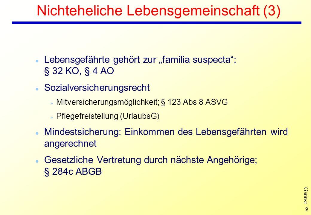 9 Ganner Nichteheliche Lebensgemeinschaft (3) l Lebensgefährte gehört zur familia suspecta; § 32 KO, § 4 AO l Sozialversicherungsrecht Ø Mitversicheru