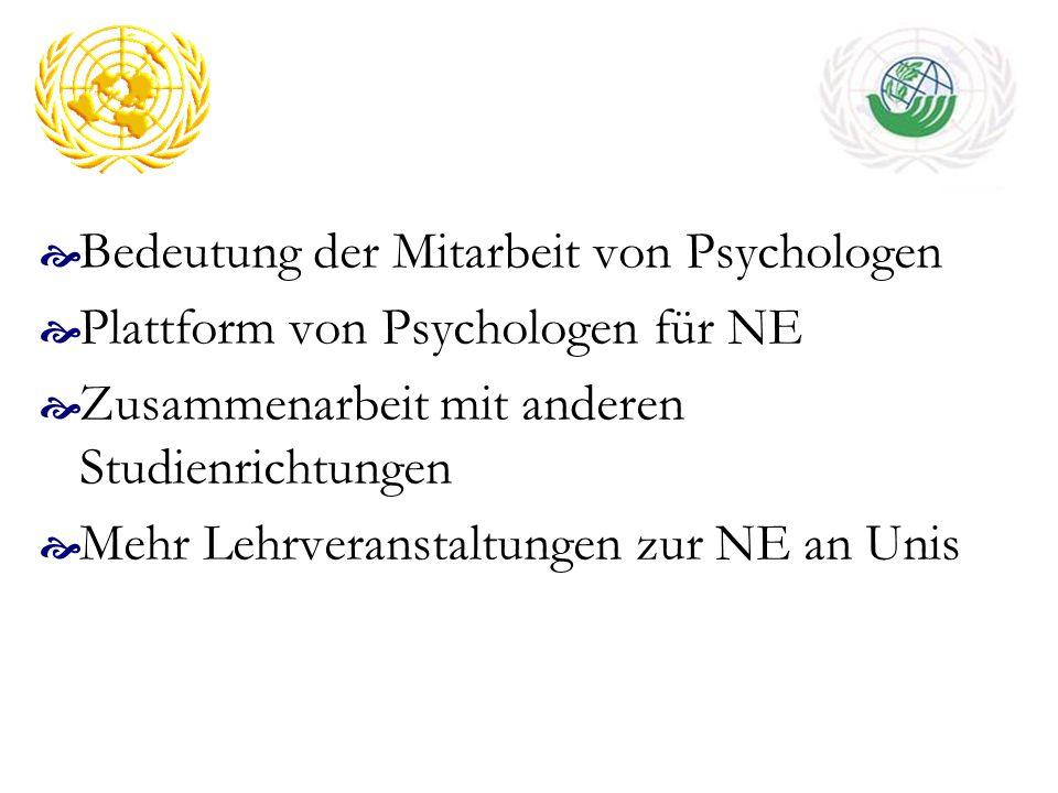 Bedeutung der Mitarbeit von Psychologen Plattform von Psychologen für NE Zusammenarbeit mit anderen Studienrichtungen Mehr Lehrveranstaltungen zur NE