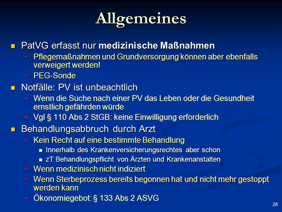 28 Allgemeines PatVG erfasst nur medizinische Maßnahmen PatVG erfasst nur medizinische Maßnahmen Pflegemaßnahmen und Grundversorgung können aber ebenf