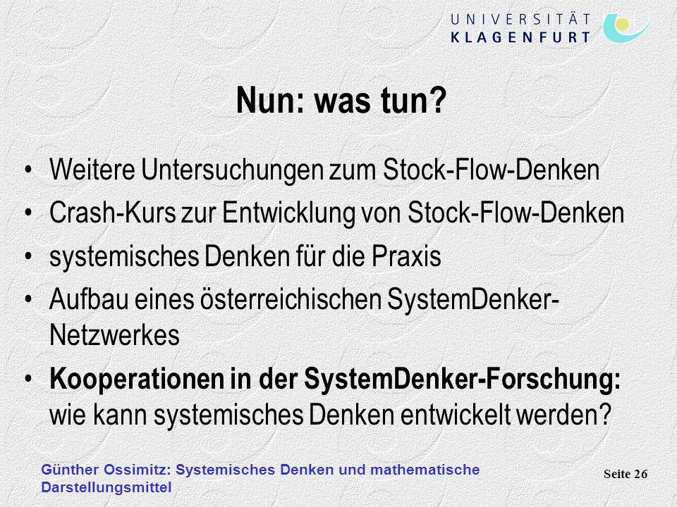Günther Ossimitz: Systemisches Denken und mathematische Darstellungsmittel Seite 26 Nun: was tun? Weitere Untersuchungen zum Stock-Flow-Denken Crash-K