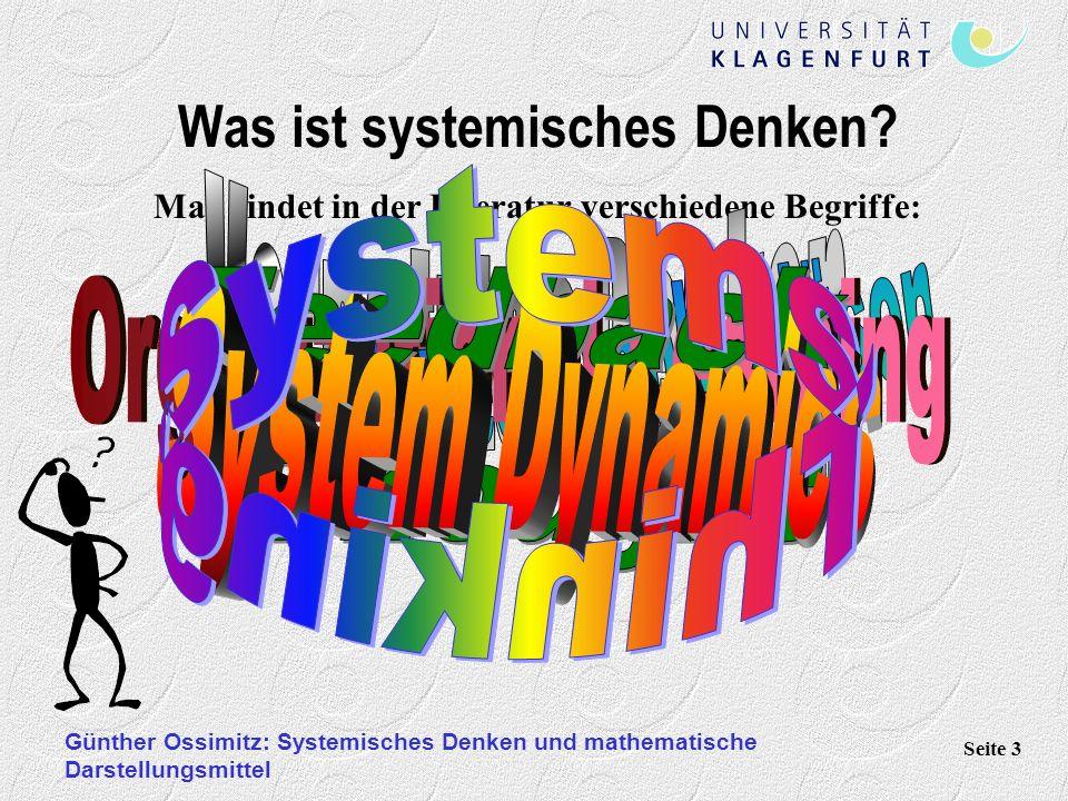 Günther Ossimitz: Systemisches Denken und mathematische Darstellungsmittel Seite 3 Man findet in der Literatur verschiedene Begriffe: Was ist systemisches Denken?