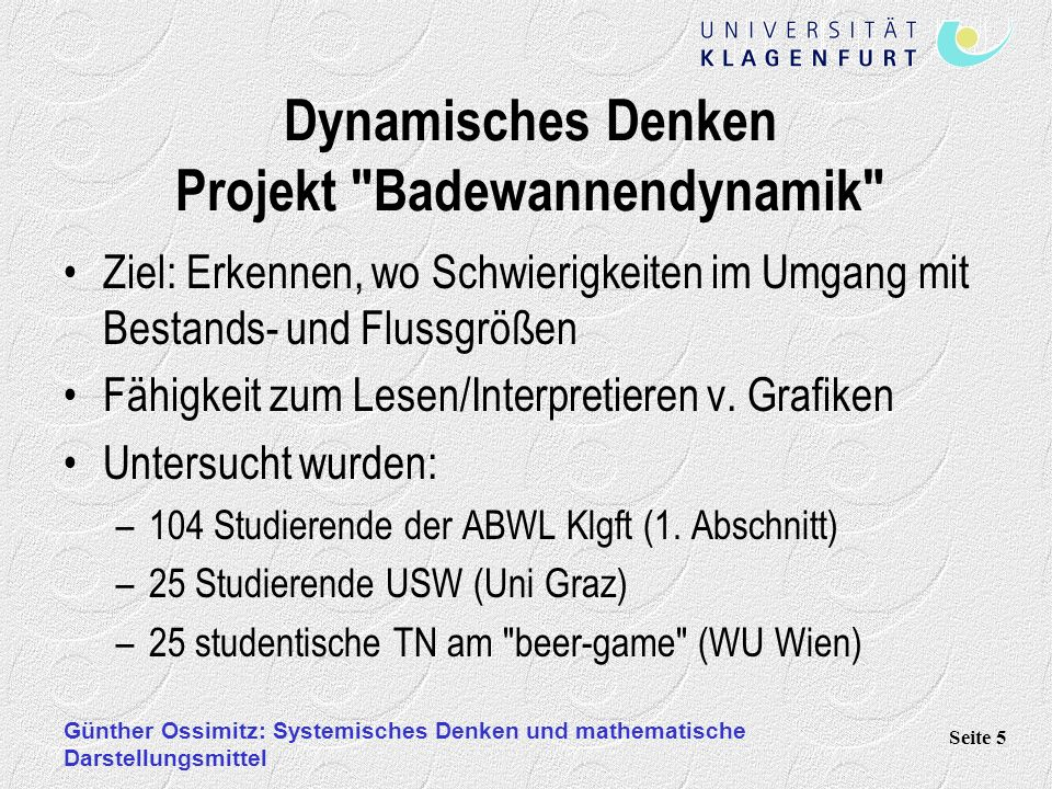 Günther Ossimitz: Systemisches Denken und mathematische Darstellungsmittel Seite 5 Dynamisches Denken Projekt