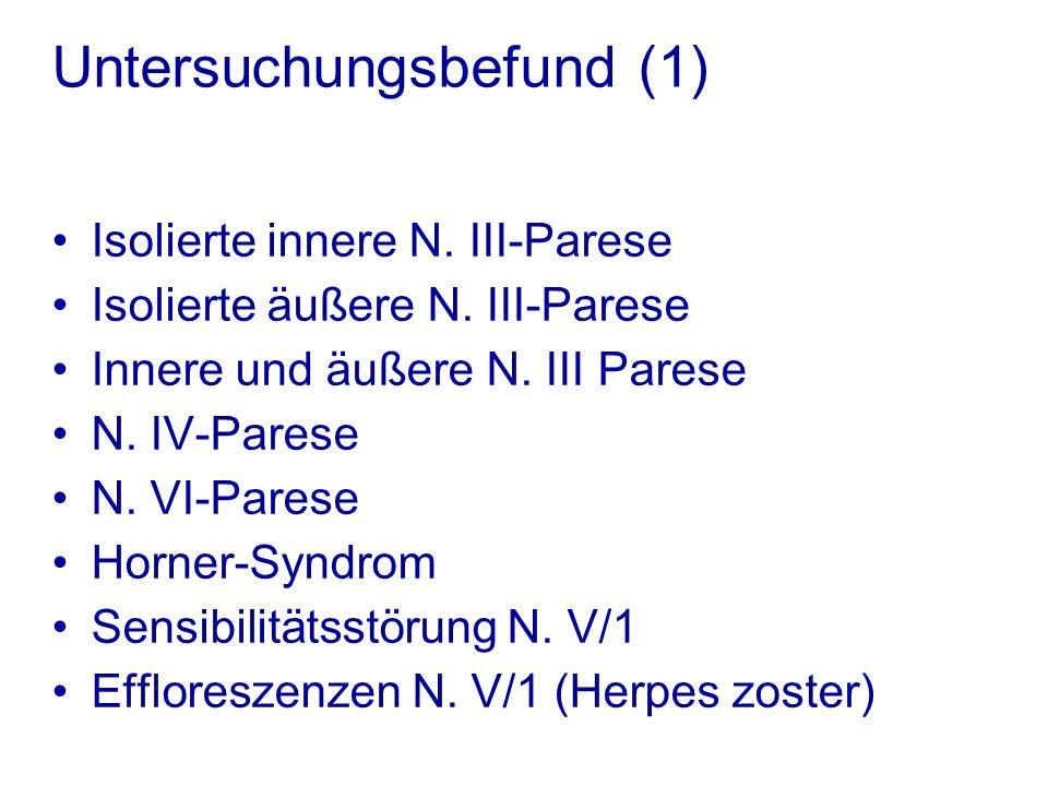 Untersuchungsbefund (1) Isolierte innere N.III-Parese Isolierte äußere N.