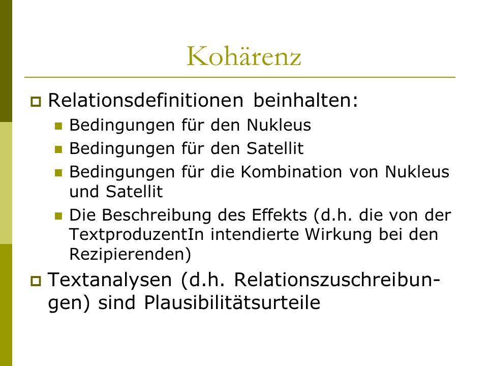 Kohärenz Relationsdefinitionen beinhalten: Bedingungen für den Nukleus Bedingungen für den Satellit Bedingungen für die Kombination von Nukleus und Sa