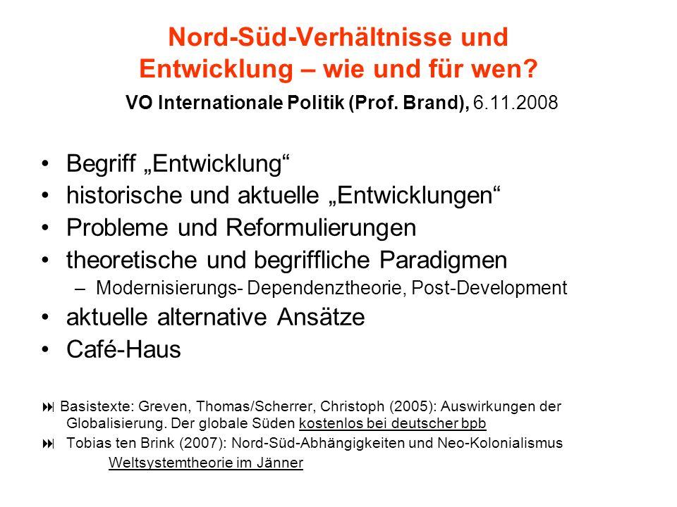 theoretische und begriffliche Paradigmen Modernisierung – Modernisierungstheorie Abhängigkeit – Dependenztheorie, Neo-Kolonialismus neuerer Diskussionsstrang: Post-Development