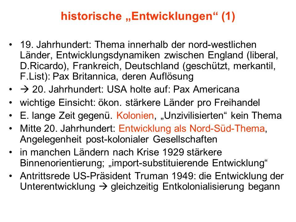 historische Entwicklungen (1) 19. Jahrhundert: Thema innerhalb der nord-westlichen Länder, Entwicklungsdynamiken zwischen England (liberal, D.Ricardo)