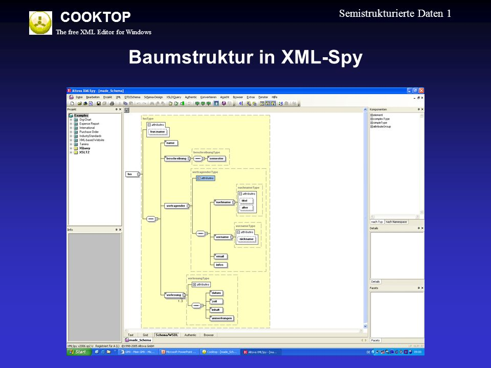 The free XML Editor for Windows COOKTOP Semistrukturierte Daten 1 Baumstruktur in XML-Spy